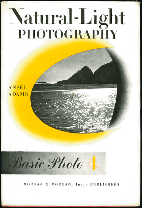 Natural-Light Photography Ansel Adams
