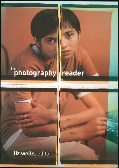 The Photography Reader ISBN 0-415-24660-1